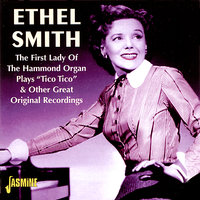 The First Lady of the Hammond Organ — Ethel Smith