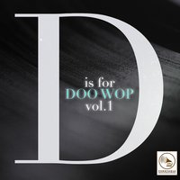 D Is for Doo Wop, Vol. 1 — сборник