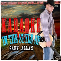 Karaoke - In the Style of Gary Allan — Ameritz - Karaoke