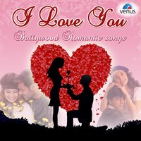I Love You - Bollywood Romantic Songs — сборник