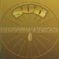 The Sun Singles Era 1952-54, Vol. 1 — сборник