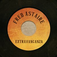 Fred Astaire Extravaganza — Fred Astaire