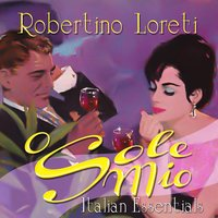 O Sole Mio - Italian Essentials — Robertino Loreti