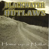 Home Up A Hollar — Blackwater Outlaws