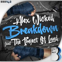 Breakdown — Alex Wicked