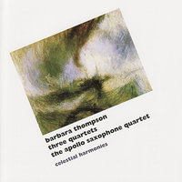 Thompson: Three Quartets — Apollo Saxophone Quartet