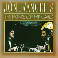The Friends Of Mr Cairo — Jon & Vangelis
