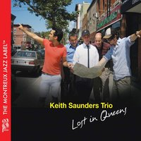 Lost In Queens — Keith Saunders Trio