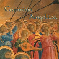 Carmina Angelica: The Concert of Angels — Carmina Angelica