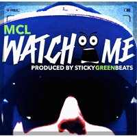 Watch Me — MCL