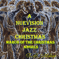 A Nuevision Jazz Christmas, Vol. 1: March of The Christmas Angels — E.L. Mahon