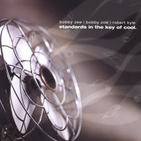 Standards In The Key Of Cool — Bobby Zee, Bobby Zoe, Robert Kyle