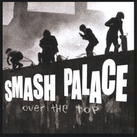 Over The Top — Smash Palace