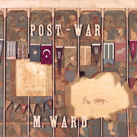 Post-War — M. Ward