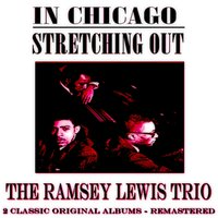 In Chicago: Stretching Out — The Ramsey Lewis Trio