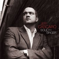Soul of Singer — Jeff Cascaro