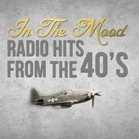 In the Mood: Radio Hits from the 40's — сборник