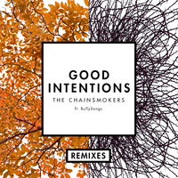 Good Intentions — The Chainsmokers, BullySongs