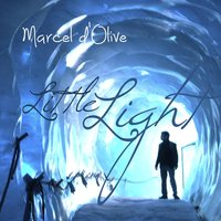 Little Light — Marcel D'olive & Marcel D'olive