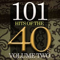 101 Hits of The Forties, Vol. 2 — сборник