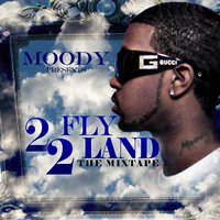 2 Fly 2 Land — Moody