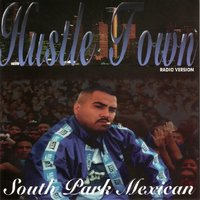 Hustle Town — South Park Mexican