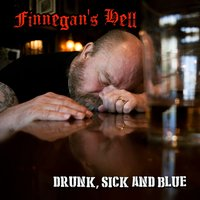 Drunk, Sick and Blue — Finnegan's Hell