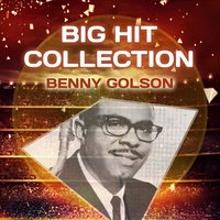 Big Hit Collection — Benny Golson
