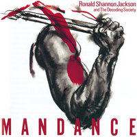 Man Dance — Ronald Shannon Jackson & The Decoding Society