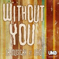 Without You — Leko, La Musicah
