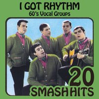 60's Vocal Groups - I Got Rhythm — The Bachelors