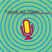 Tranced Out Sounds - The Best Selection Of European Hard Trance — сборник