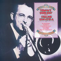Masters of Swing: Tommy Dorsey with Frank Sinatra — Tommy Dorsey And His Orchestra