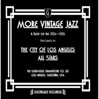 More Vintage Jazz: A Taste of the 20s-50s — The City of Los Angeles All Stars & Richard Geere