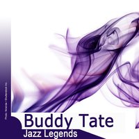 Jazz Legends: Buddy Tate — Buddy Tate