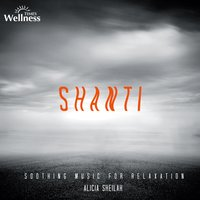 Shanti - Soothing Music for Relaxation — Alicia Sheilah, Louiz Banks
