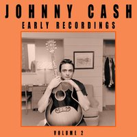 Early Recordings, Vol. 2 — Johnny Cash