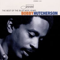 The Best Of The Blue Note Years — Bobby Hutcherson