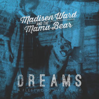 Dreams — Madisen Ward and The Mama Bear