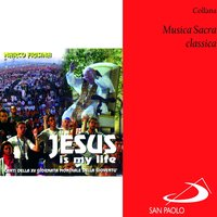 Collana musica sacra classica: Jesus Is My Life — сборник
