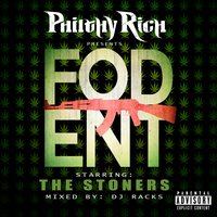 Philthy Rich Presents Fod Ent — The Stoners