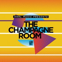 Hnrl Presents the Champagne Room — Trackademicks