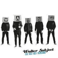 We Are the Subjects — Walter Subject