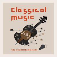 Classical Music - The Essential Collection — сборник