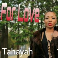 For Love — Tahayah