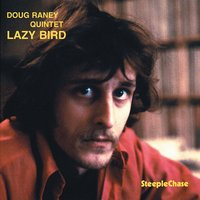 Lazy Bird — Doug Raney, Ben Besiakov, Jesper Lundgaard, Bernt Rosengren, Ole-Jacob Hansen