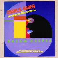 Dream Keeper — Charlie Haden & Liberation Music Orchestra