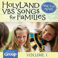 Sing 'Em Again: Favorite Holy Land VBS Songs for Families, Vol. 1 — GroupMusic