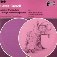 Alice in Wonderland - Through the Looking Glass — Lewis Carroll