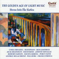 The Golden Age of Light Music: Stereo into the Sixties — сборник